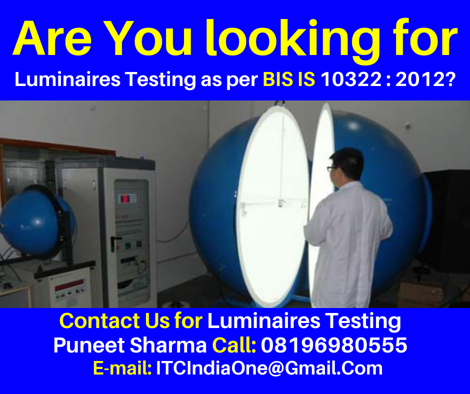 Are You Looking for Luminaires Testing as per BIS IS 10322 : 2012?
